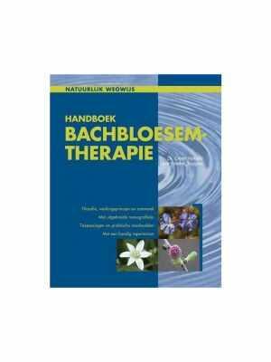 Handboek Bachbloesem therapie - Geert Verhelst & Lieve Vander Stappen