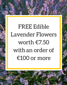 FREE Edible Lavender Flowsers worth € 7.50 with an order of €100 or more
