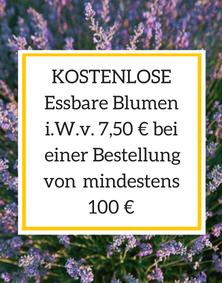 KOSTENLOSE Essbare Blumen i.W.v. 7,50 € beieiner Bestellung von mindestens 100 €