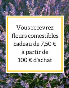 Vous recevrez fleurs comestibles Cadeau de 7,50 € a partie de 100 € d'achat